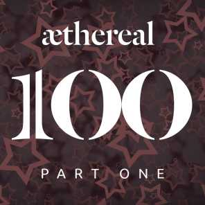 Aethereal 100 Part One
