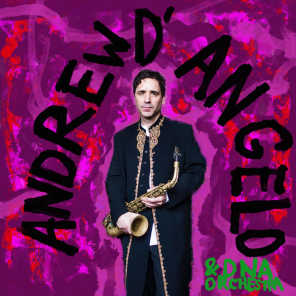 Andrew D'Angelo & DNA Orchestra