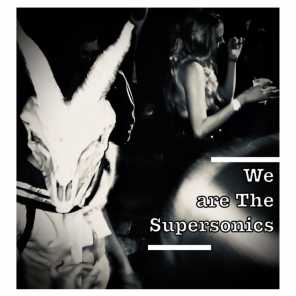 We Are the Supersonics