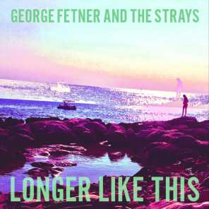 George Fetner and the Strays