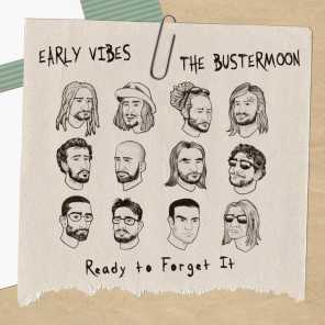 The Bustermoon & Early Vibes