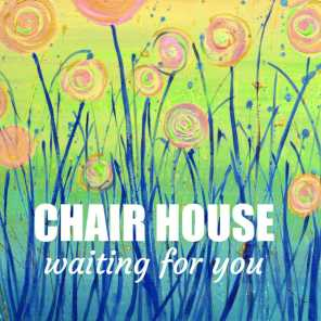 Chair House