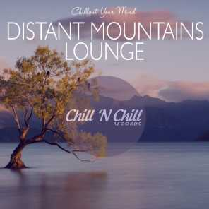 Distant Mountains Lounge: Chillout Your Mind