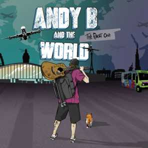 Andy B & the World