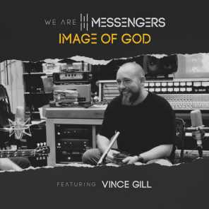 We Are Messengers & Vince Gill