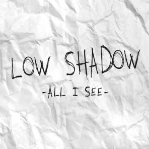 Low Shadow
