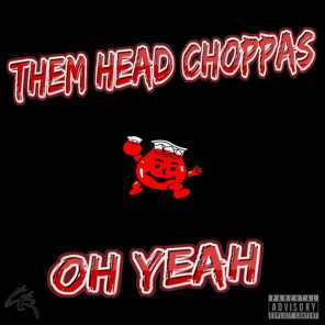 Them Head Choppas