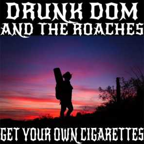 Drunk Dom and the Roaches
