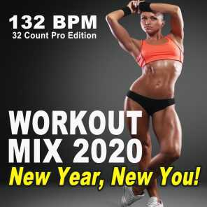 Workout Mix 2020 New Year, New You (132 Bpm, 32 Count Pro Edition - The Best Epic Motivation Workout Music for Your Fitness, Aerobics, Cardio Training Exercise and Running)