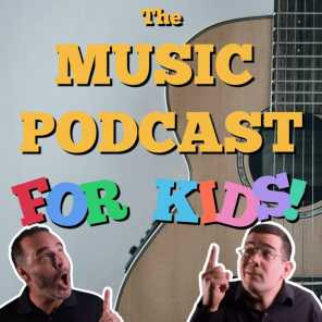 THE MUSIC PODCAST FOR KIDS!