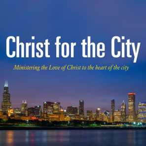 CHRIST FOR THE CITY
