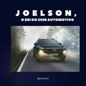 JOELSON O REI DO SOM AUTOMOTIVO