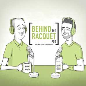 MIKE CATION & NOAH RUBIN/TENNIS CHANNEL PODCAST NETWORK