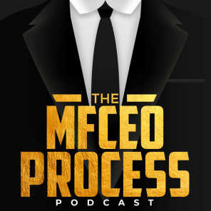 START THE PROCESS OF BECOMING THE MFCEO OF YOUR LIFE.