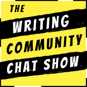 THE WRITING COMMUNITY CHAT SHOW