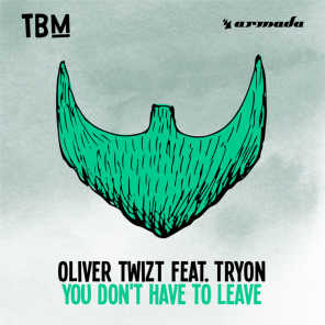 You Don't Have To Leave (feat. TRYON)