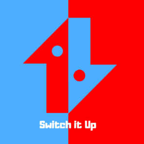 SWITCH IT UP!