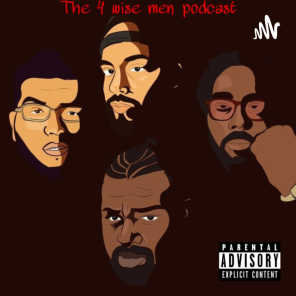 THE 4 WISE MEN PODCAST