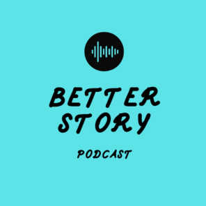 BETTERSTORYPODCAST