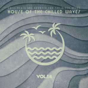 House of the Chilled Waves, Vol.14