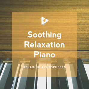 Relaxing Atmospheres & Soft Relax Piano