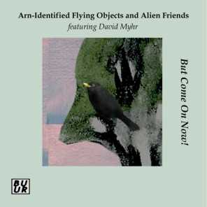 Arn-Identified Flying Objects and Alien Friends