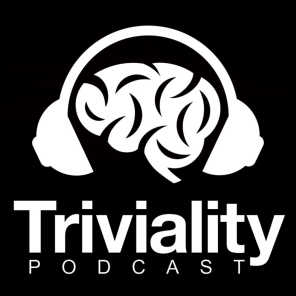 TRIVIALITY PODCAST