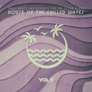 House of the Chilled Waves, Vol.11