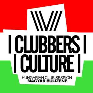 Clubbers Culture: Hungarian Club Session, Magyar Bulizene