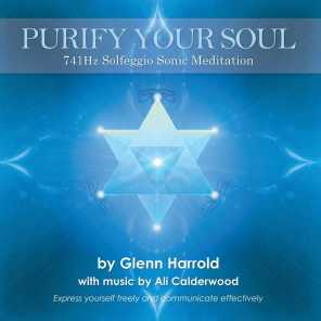 Purify Your Soul: 741hz Solfeggio Meditation (Expression & Communication)