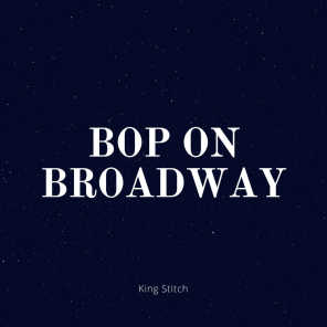 BOP on Broadway