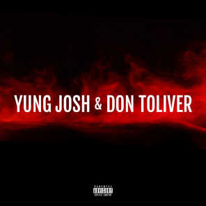 Yung Josh 93 & Don Toliver