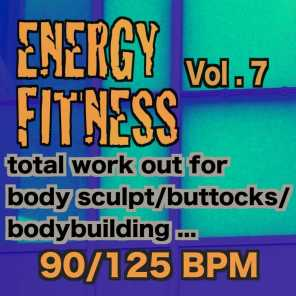 Energy Fitness, Vol. 7 (90/125 Bpm Total Work Out for Body Sculpt / Buttocks / Bodybuilding)