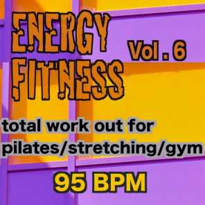 Energy Fitness, Vol. 6 (95 Bpm Total Work Out for pilates / Stretching / Gym)