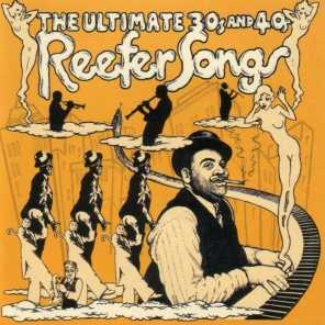 The Ultimate 30's & 40's Reefer Songs