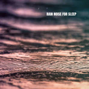 Rain Noise for sleep