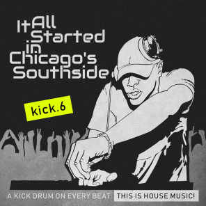 It All Started in Chicago's Southside, Kick. 6