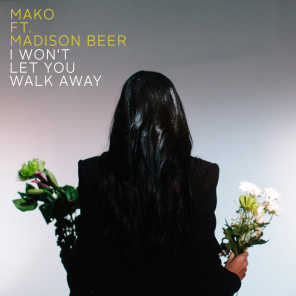 I Won't Let You Walk Away (feat. Madison Beer)