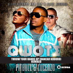 Throw Your Hands Up (Dancar Kuduro) [feat. Pitbull & Lucenzo]