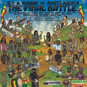 The Final Battle: Sly & Robbie vs Roots Radics (Deluxe Edition)