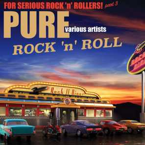 Pure Rock 'n' Roll for Serious Rock 'n' Rollers! Part 3