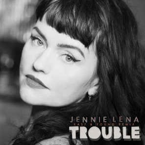Trouble (East & Young Remix)
