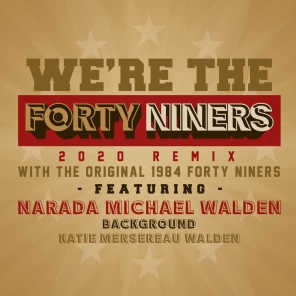 We're the Forty Niners (2020 Remix)