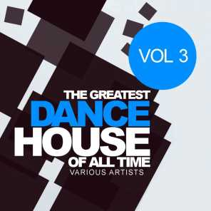 The Greatest Dance House Of All Time, Vol.3