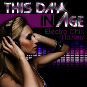 This Day in Age - Electro Chill Masters