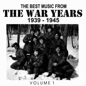 The Best Music from the War Years 1939 - 1945 Vol. 1