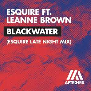 Blackwater (feat. Leanne Brown) [eSQUIRE Late Night Mix]