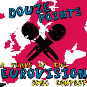 Douze Points: Five Years Of The Eurovision Song Contest