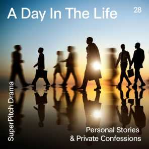 A Day in the Life (Personal Stories & Private Confessions)
