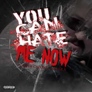 You Can Hate Me Now (feat. Killa A)
